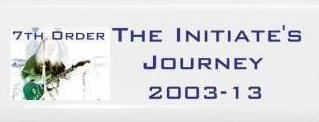 7th Order - The Initiate's Journey 2003-13